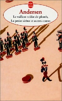 Le vaillant soldat de plomb et autres contes - Hans Christian Andersen – Livre d'occasion