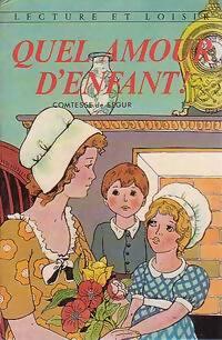 Quel amour d'enfant ! - Comtesse De Ségur – Livre d'occasion