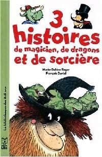 3 histoires de magicien, de dragons et de sorcières - Marie-Sabine Roger – Livre d'occasion
