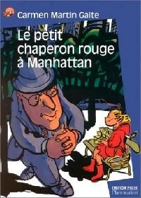 Le petit chaperon rouge à Manhattan - Carmen Martin Gaite – Livre d'occasion