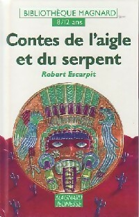 Contes de l'aigle et du serpent - Robert Escarpit – Livre d'occasion