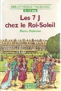 Les 7 J chez le Roi-Soleil - Pierre Debresse – Livre d'occasion