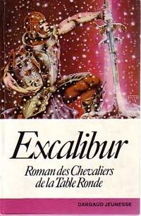 Excalibur. Roman des Chevaliers de la Table Ronde - Colette Monsarrat – Livre d'occasion