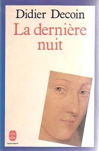 La dernière nuit - Didier Decoin – Livre d'occasion