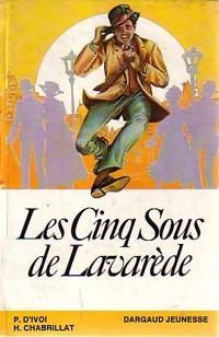 Les cinq sous de Lavarède - Henri Chabrillat – Livre d'occasion