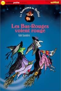 Les sorcières du Beffroi Tome I : Les Bas-Rouges voient rouges - Kate Saunders – Livre d'occasion