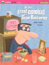 Le plus grand combat de SuperBonhomme - Alain Pradet – Livre d'occasion