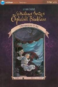Les désastreuses aventures des enfants Baudelaire Tome III : Ouragan sur le lac - Lemony Snicket – Livre d'occasion