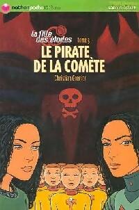 La fille des étoiles Tome III : Le pirate de la comète - Christian Grenier – Livre d'occasion