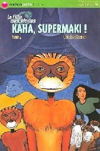 La fille des étoiles Tome IV : Kaha supermaki - Christian Grenier – Livre d'occasion