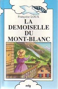 La demoiselle du Mont-Blanc - Françoise Loux – Livre d'occasion