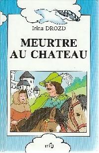 Meurtre au château - Irina Drozd – Livre d'occasion