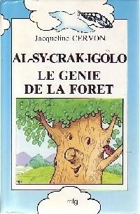 Al-Sy-Crak-Igolo, le génie de la forêt - Jacqueline Cervon – Livre d'occasion