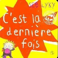 C'est la dernière fois - Seb Lyky – Livre d'occasion