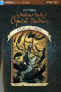 Les désastreuses aventures des enfants Baudelaire Tome VII : L'arbre aux corbeaux - Lemony Snicket – Livre d'occasion