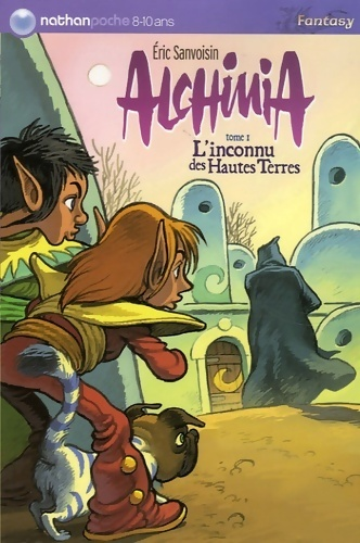 Alchimia Tome I : L'inconnu des Hautes Terres - Eric Sanvoisin – Livre d'occasion