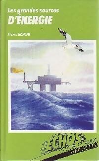 Les grandes sources d'énergie - Pierre Kohler – Livre d'occasion