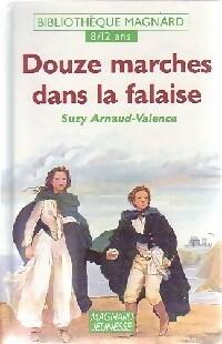 Douze marches dans la falaise - Suzy Arnaud-Valence – Livre d'occasion