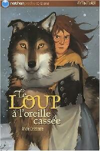 Le loup à l'oreille cassée - André Delabarre – Livre d'occasion