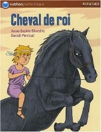 Cheval de roi - Anne-Sophie Silvestre – Livre d'occasion