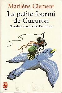La petite fourmi de Cucuron et autres contes de Provence - Marilène Clément – Livre d'occasion