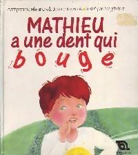 Mathieu a une dent qui bouge - Vincent André – Livre d'occasion
