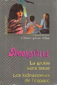 Spooksville : La grotte sans issue / Les kidnappeurs de l'espace - Christopher Pike – Livre d'occasion