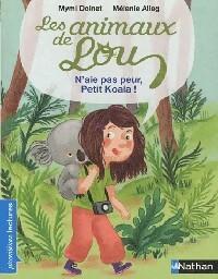 Les animaux de Lou : N'aie pas peur petit koala ! - Mymi Doinet – Livre d'occasion