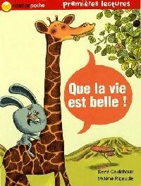 Que la vie est belle ! - René Gouichoux – Livre d'occasion