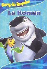 Gang de Requins. Le roman - Louise Gikow – Livre d'occasion