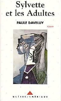 Sylvette et les adultes - Paule Daveluy – Livre d'occasion
