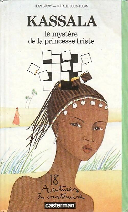Kassala. Le mystère de la princesse triste - Jean Sauvy – Livre d'occasion