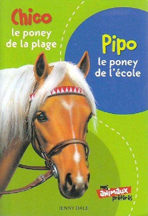 Chico, le poney de la plage / Pipo, le poney de l'école - Jenny Dale – Livre d'occasion