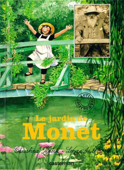 Le jardin de Monet - Christina Bjõrk – Livre d'occasion