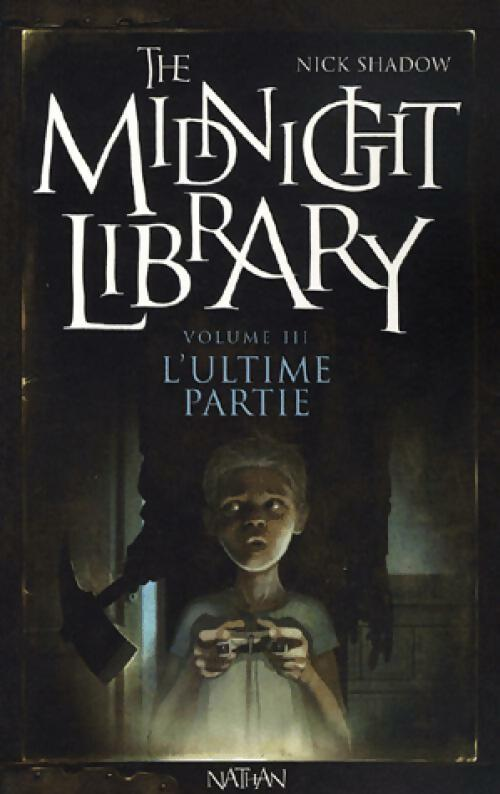 The midnight library Tome III : L'ultime partie - Nick shadow – Livre d'occasion