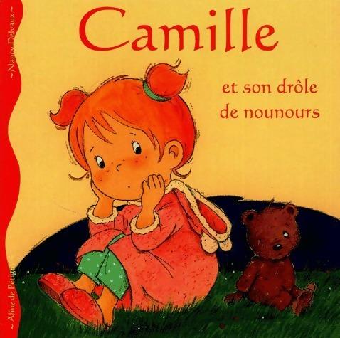 Camille et son drôle de nounours - Aline De Pétigny – Livre d'occasion