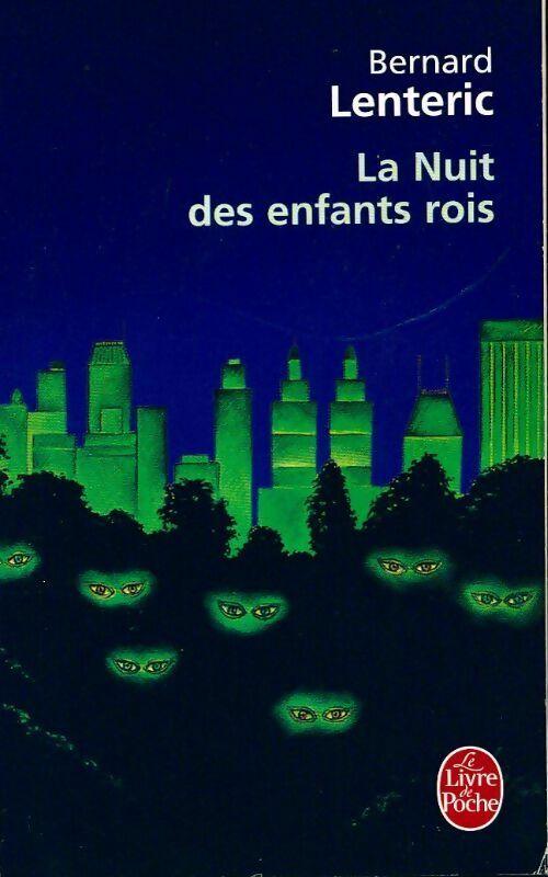 La nuit des enfants rois - Bernard Lenteric – Livre d'occasion