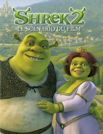 Shrek 2. Le scénario du film - Tom Mason – Livre d'occasion