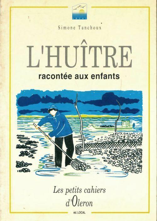 L'huître racontée aux enfants - Simone Tanchoux – Livre d'occasion
