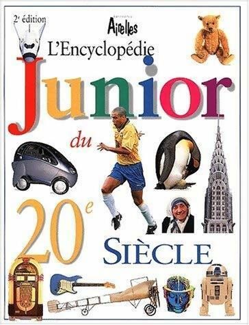 L'encyclopédie junior du XXe siècle - Collectif – Livre d'occasion