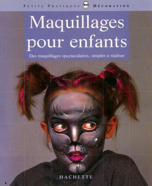 Maquillages pour enfants - Dany Sanz – Livre d'occasion