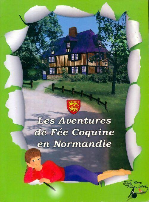 Les aventures de fée coquine en Normandie - Nicole Tarte – Livre d'occasion