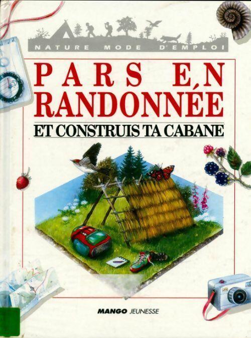 Pars en randonnée et construis ta cabane - Pierre Julien – Livre d'occasion