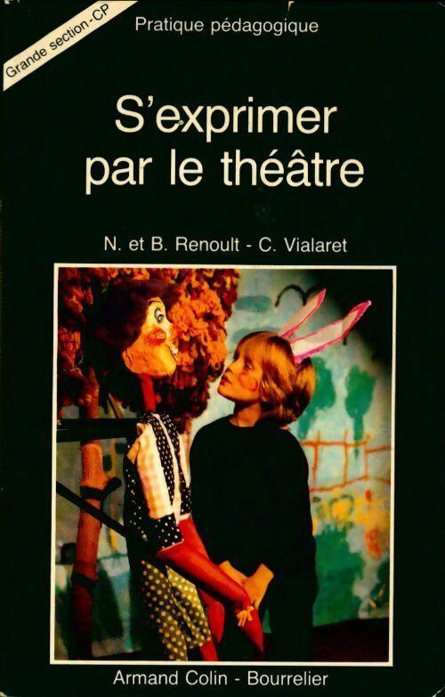 S'exprimer par le théâtre - Bernard Renoult – Livre d'occasion