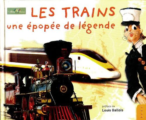 Les trains : Une épopée de légende - Collectif – Livre d'occasion