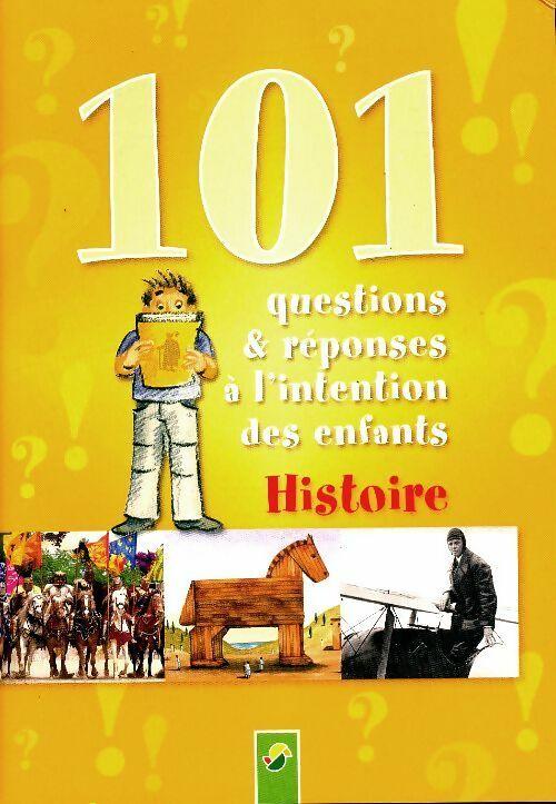 101 questions & réponses à l'intention des enfants : Histoire - Collectif – Livre d'occasion